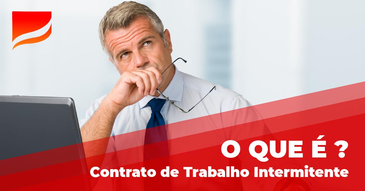 o que é o contrato de trabalho intermitente?