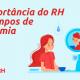 importância do rh em tempos de pandemia